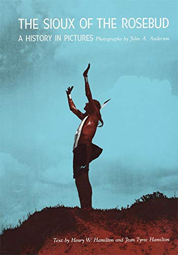 9780806116228: Sioux of the Rosebud: A History in Pictures (Civilization of American Indian S.)
