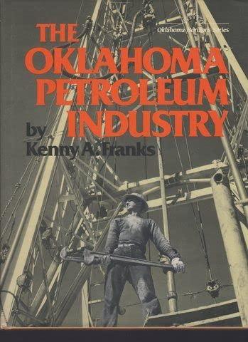 9780806116259: The Oklahoma Petroleum Industry (Oklahoma horizons series)