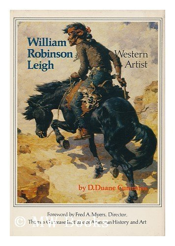 William Robinson Leigh, Western Artist
