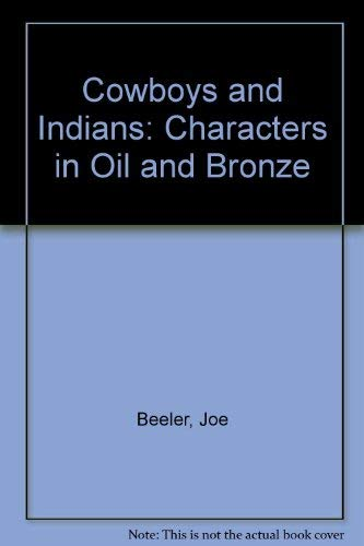 9780806116341: Cowboys and Indians: Characters in Oil and Bronze