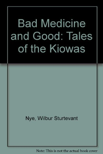 9780806116433: Bad Medicine and Good: Tales of the Kiowas