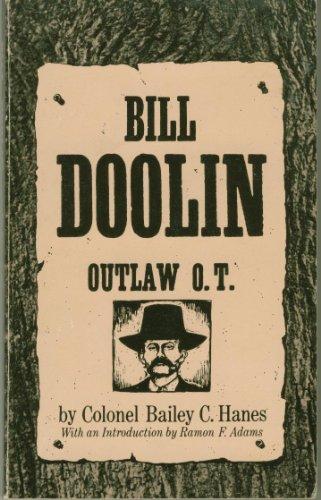 Bill Doolin: Outlaw O.T.: Hanes, Bailey C.
