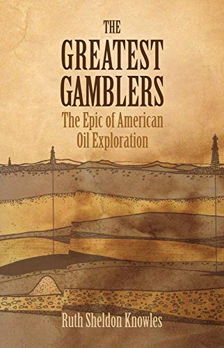 9780806116549: The Greatest Gamblers: The Epic of American Oil Exploration