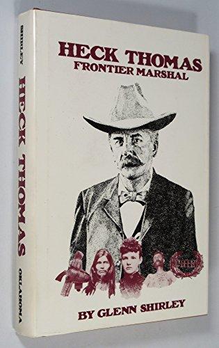 Heck Thomas: Frontier Marshal (0806116641) by Shirley, Glenn