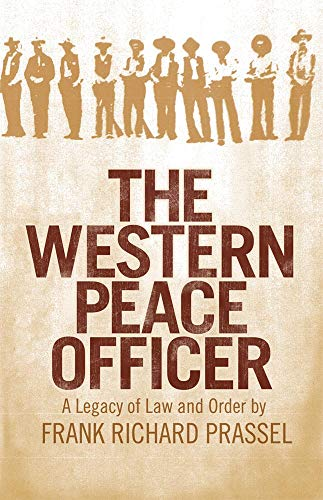 9780806116945: The Western Peace Officer: A Legacy of Law and Order
