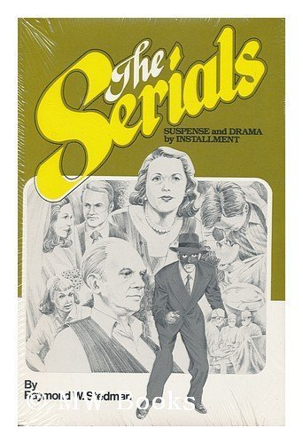 9780806116952: The Serials: Suspense and Drama by Installment