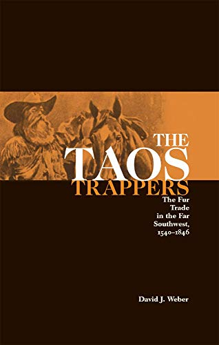9780806117027: The Taos Trappers: The Fur Trade in the Far Southwest, 1540–1846