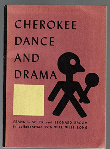 Cherokee Dance and Drama (The Civilization of the American Indian series): Frank G. Speck