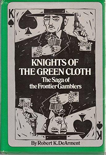 KNIGHTS OF THE GREEN CLOTH: ROBERT K. DE ARMENT