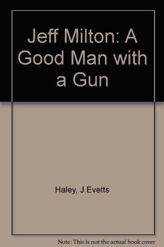 9780806117560: Jeff Milton: A Good Man with a Gun
