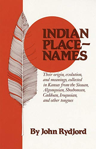 9780806117638: Indian Place-Names: Their origin, evolution, and meanings, collected in Kansas from the Siouan, Algonquian, Shoshonean, Caddoan, Iroquoian, and other tongues