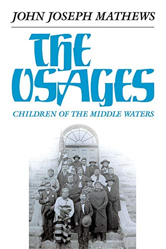 9780806117706: The Osages: Children of the Middle Waters