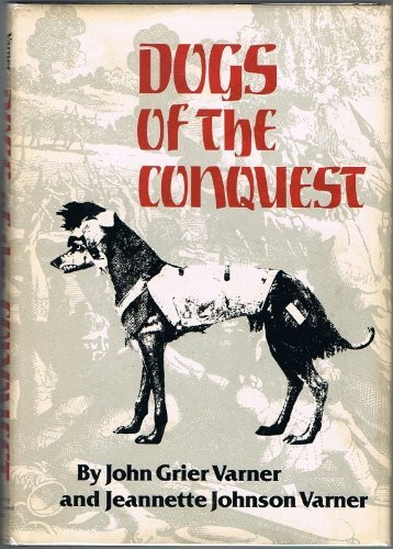9780806117935: Dogs of the Conquest