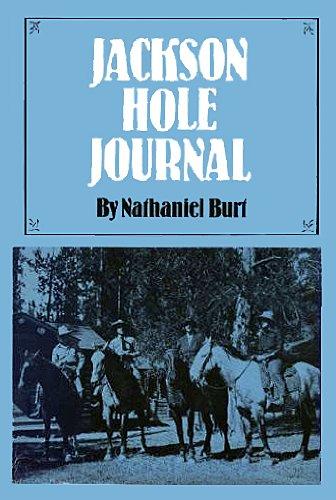 Jackson Hole Journal: Burt, Nathaniel