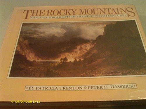 The Rocky Mountains: Trenton, Patricia & Hassrick, Peter H.