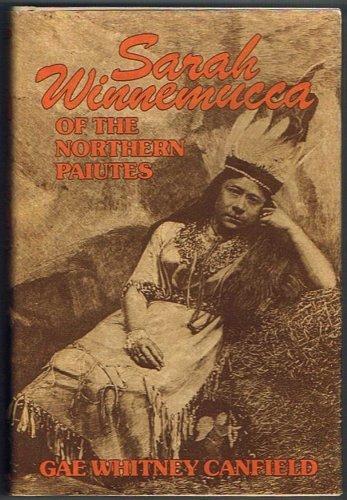 Sarah Winnemucca of the Northern Paiutes: Canfield, Gae Whitney