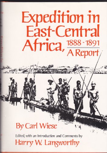 9780806118291: Expedition in East-Central Africa, 1888-1891: A Report