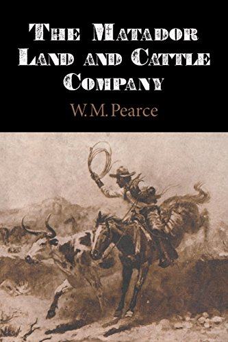 Matador Land and Cattle Company: W M Pearce