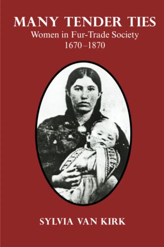 9780806118475: Many Tender Ties: Women in Fur-Trade Society, 1670–1870