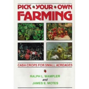9780806118857: Pick-Your-Own Farming: Cash Crops for Small Acreages