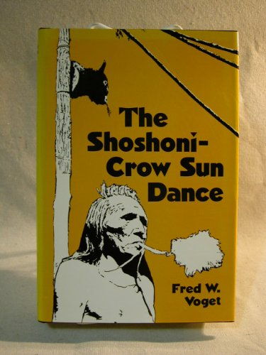 The Shoshoni-crow Sundance: Voget, Fred W.
