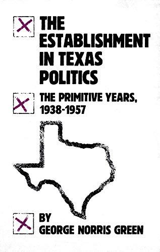 9780806118918: The Establishment in Texas Politics: The Primitive Years, 1938–57