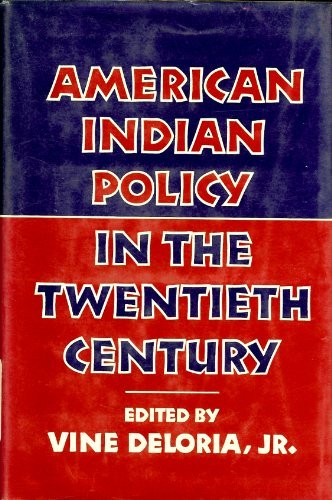 American Indian Policy in the Twentieth Century: Editor-Vine Deloria
