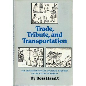 9780806119113: Trade, Tribute and Transportation: Sixteenth-century Political Economy of the Valley of Mexico (Civilization of the American Indian series)