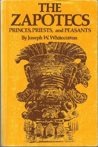 9780806119144: The Zapotecs: Princes, Priests, and Peasants (Civilization of the American Indian Series)