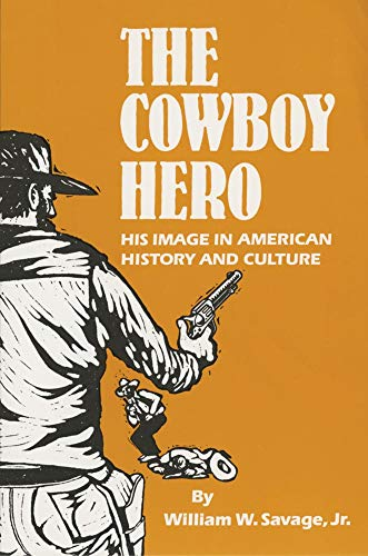 9780806119205: The Cowboy Hero: His Image in American History and Culture