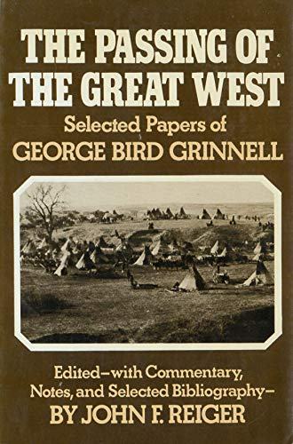 9780806119250: The Passing of the Great West: Selected Papers of George Bird Grinnell