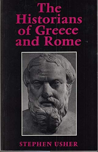 The historians of Greece and Rome: Usher, Stephen
