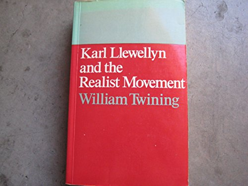 Karl Llewellyn and the Realist Movement (0806119535) by William Twining