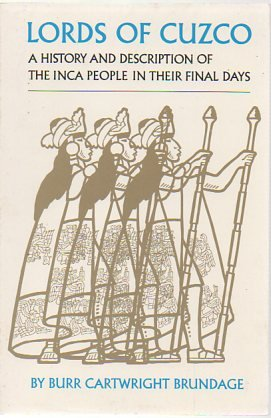 Lords of Cuzco: A History and Description of the Inca People in Their Final Days (Civilization of ...