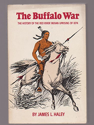9780806119571: The Buffalo War: The History of the Red River Indian Uprising of 1874
