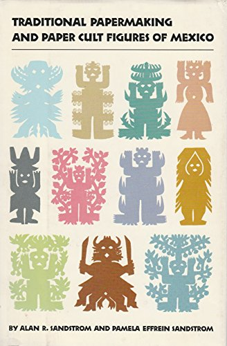 Traditional Papermaking and Paper Cult Figures of Mexico: Alan R. Sandstrom