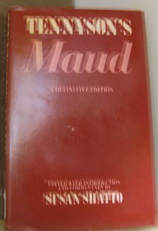 Tennyson's Maud: A Definitive Edition: Tennyson, Alfred Lord. Susan Shatto, editor
