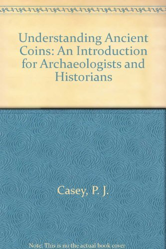 9780806120034: Understanding Ancient Coins: An Introduction for Archaeologists and Historians