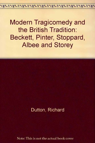 Modern Tragicomedy and the British Tradition: Beckett,: Dutton, Richard