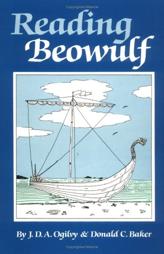 "Reading ""Beowulf"": An Introduction to the Poem,: J. D. Ogilvy,"