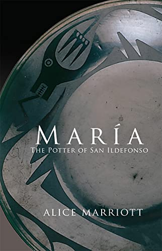 Maria: The Potter of San Ildefonso (Civilization: Alice Marriott
