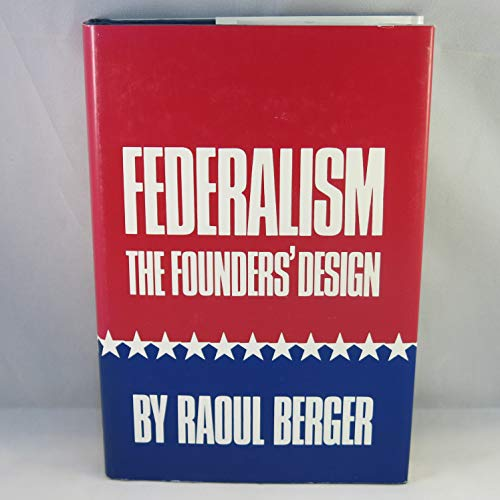 9780806120591: Federalism: The Founders' Design