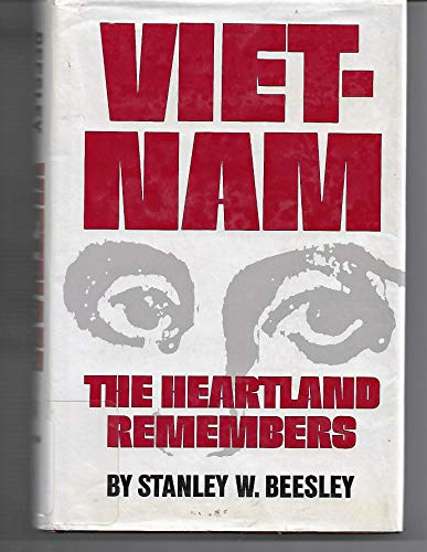 Vietnam: The Heartland Remembers (INSCRIBED & SIGNED): Beesley, Stanley W.