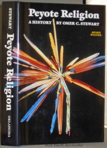 Peyote Religion: A History (Civilization of the American Indian Series)
