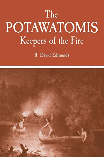 9780806120690: The Potawatomis: Keepers of the Fire (The Civilization of the American Indian Series)