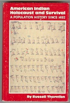 American Indian Holocaust and Survival: A Population History Since 1492 (Civilization of the ...