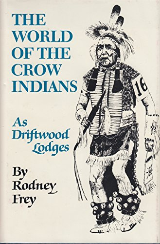 9780806120768: World of the Crow Indians: As Driftwood Lodges (The Civilization of the American Indian series)