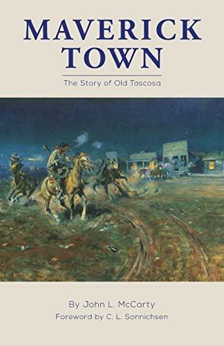 9780806120898: Maverick Town: The Story of Old Tascosa