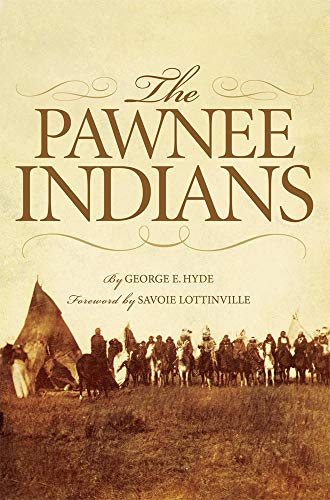 The Pawnee Indians (Volume 128) (The Civilization: Hyde, George E.