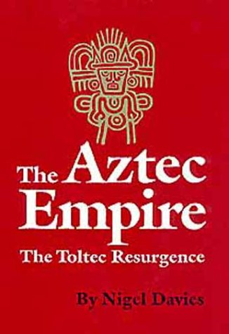 9780806120980: Aztec Empire: Toltec Resurgence (Civilization of the American Indian)